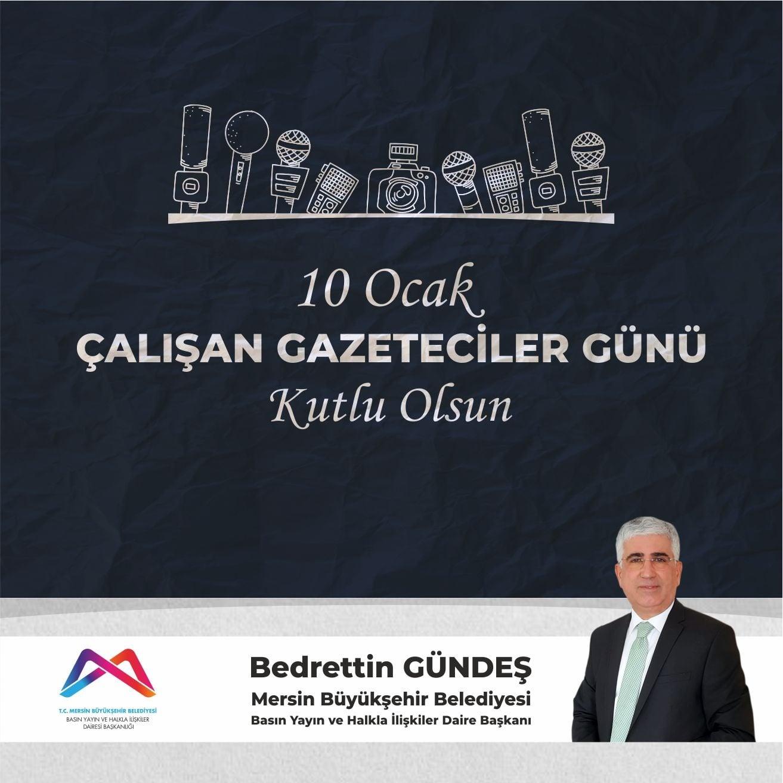 Mersin Büyükşehir Belediyesi Basın Yayın Daire Başkanı 10 Ocak Çalışkan Gazeteciler Günü Mesajı yayınladı