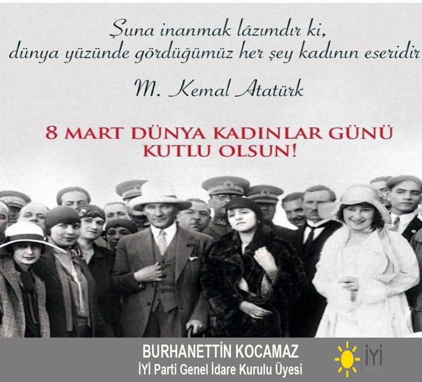 İYİ PARTİ GENEL İDARE KURULU ÜYESİ Burhanettin KOCAMAZ 8 Mart Dünya Kadınlar Gününü Kutladı