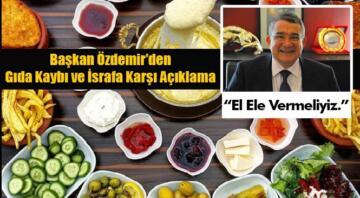 """Mersin Ticaret Borsası Yönetim Kurulu Başkanı Ö. Abdullah Özdemir; """"Gıda Kaybı ve İsrafını Azaltmalıyız"""""""