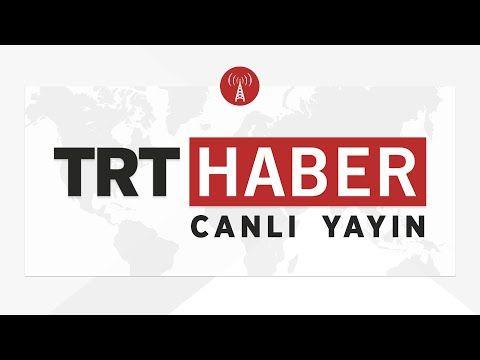 TRT Haber Canlı Yayını