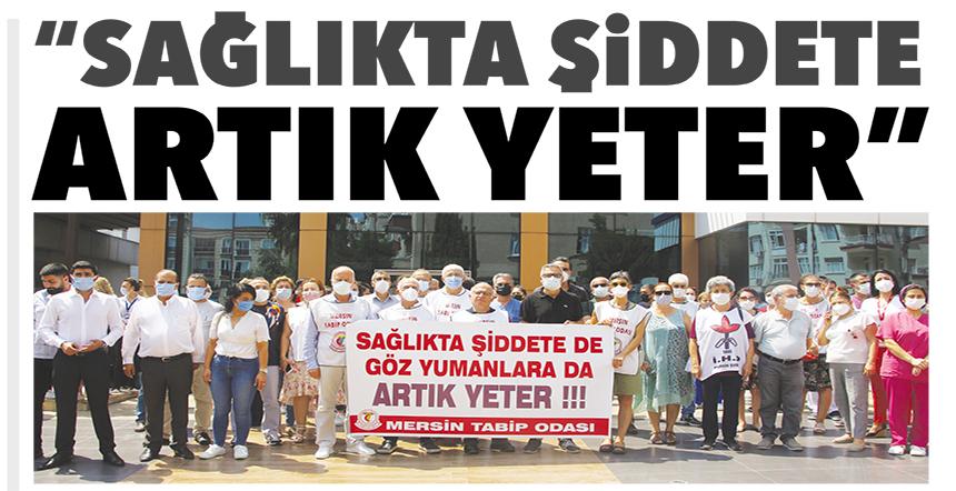 """""""SAĞLIKTA ŞİDDETE ARTIK YETER"""""""